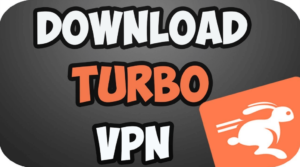 Turbo VPN For PC Windows Android, iOS and Mac